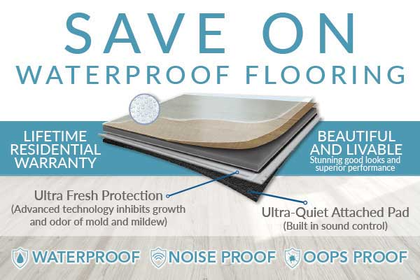 Waterproof Flooring on Sale!  Save on all waterproof flooring this month only!
